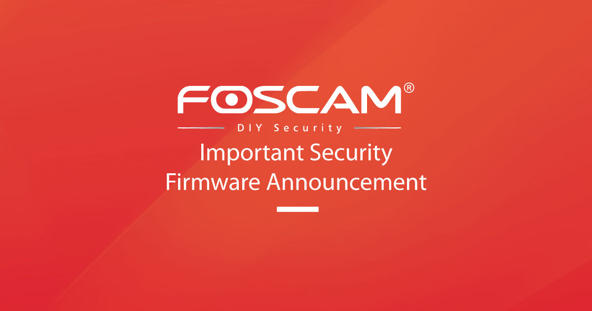 170619-Foscam-Security-FW-Announcement
